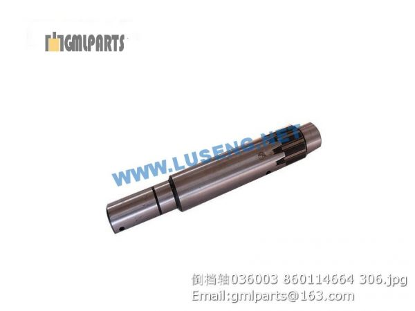 ,860114664 Reverse Shaft ZL20-036003