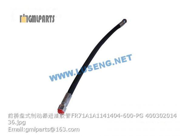 ,hose FR71A1A1141404-600-PG 400302014