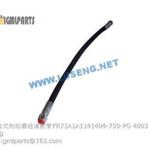 ,hose FR71A1A1141404-750-PG 400302012