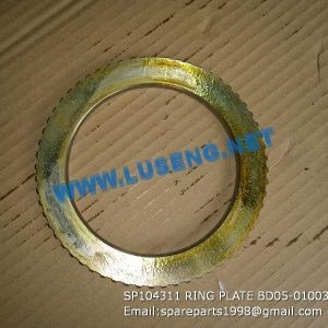LIUGONG SPARE PARTS,SP104311,RING PLATE,SP104311 RING PLATE LIUGONG SPARE PARTS BD05-01003